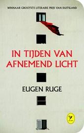 Eugen Ruge: In tijden van afnemend licht